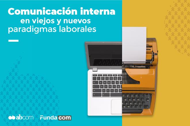 Comunicación interna en viejos y nuevos paradigmas laborales.