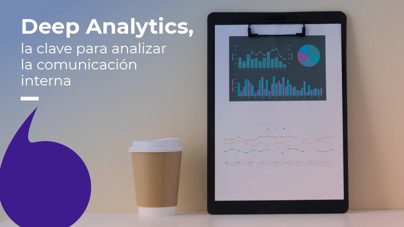 Deep Analytics: un paso a lo profundo de la comunicación interna y la cultura organizacional.
