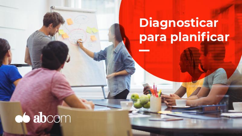 Diagnosticar para planificar