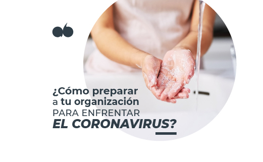 ¿Cómo preparar a tu organización para enfrentar el Coronavirus?