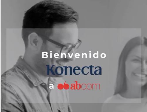 ¡Bienvenido Konecta a ABCOM!
