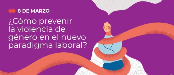 Prevenir la violencia de género en el trabajo